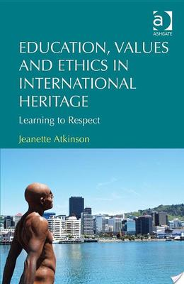 Education, Values and Ethics in International HeritageLearning to Respect