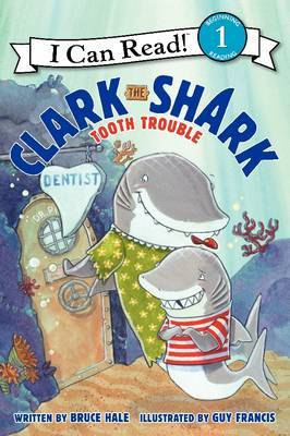 Tooth Trouble (Clark the Shark: I Can Read Level 1)