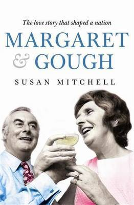 Margaret and Gough - The Love Story That Shaped a Nation