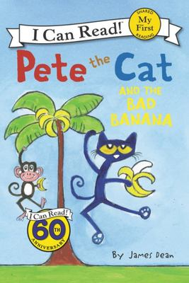 The Bad Banana (Pete the Cat: I Can Read)