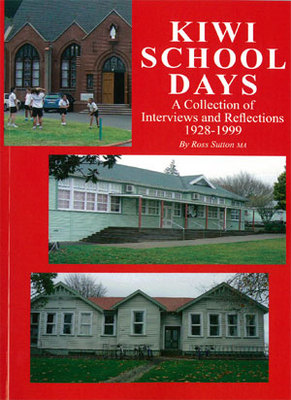 Kiwi School Days: A Collection of Interviews and Reflections 1928-1999