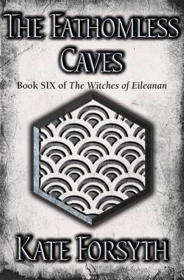 The Fathomless Caves (Witches of Eileanan #6)