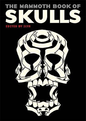 Mammoth Book of Skulls: Exploring the Icon - From Fashion to Street Art