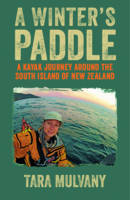 A Winter's Paddle: Sea Kayaking Around the South Island