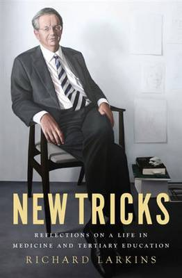 New Tricks: Reflections on a Life in Medicine and Tertiary Education