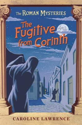 Fugitive from Corinth (Roman Mysteries #10)