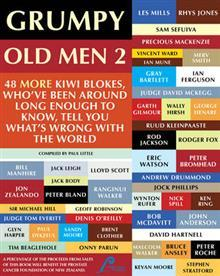 Grumpy Old Men 2: 48 More Kiwi Blokes Who've Been Around Long Enough to Know, Tell You What's Wrong with the World