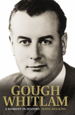 Gough Whitlam: A Moment in History, Volume 1