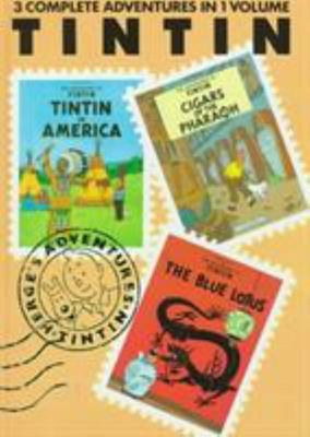Adventures of Tintin 3 Complete Adventures in 1 Volume: Tintin in America: WITH Cigars of the Pharaoh AND The Blue Lotus