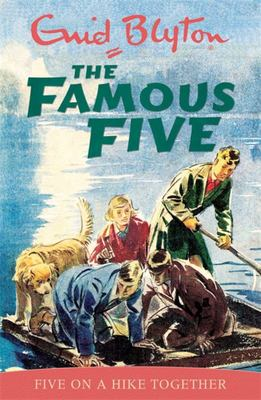 Five on a Hike Together (Famous Five #10)