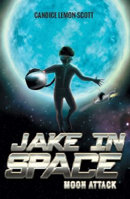 Moon Attack (Jake in Space #1)