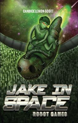 Robot Games (Jake in Space #3)