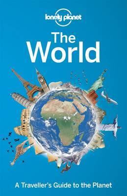 World: A Traveller's Guide to the Planet 1