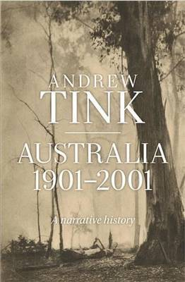 Australia 1901 - 2001: A Narrative History