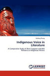 Indigenous Voice in LiteratureA Comparative Study of Shen Congwen and Witi Ihimaera as Indigenous Writers