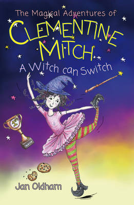 A Witch Can Switch (The Magical Adventures of Clementine Mitch)