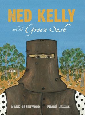 Ned Kelly and the Green Sash