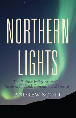 Northern Lights: The Positive Policy Example of Sweden, Finland, Denmark & Norway