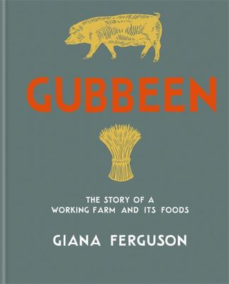 Gubbeen: The Story of a Working Farm and its Foods