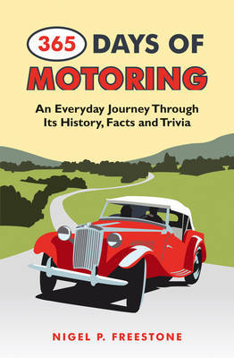 365 Days of Motoring: An Everyday Journey Through its History,Facts and Trivia