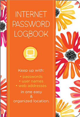 Internet Password Logbook: Keep Track of: Usernames, Passwords, Web Addresses in One Easy & Organized Location