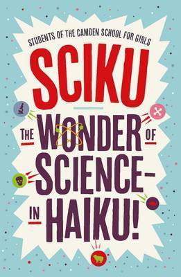 Sciku: The Wonder of Science - In Haiku!