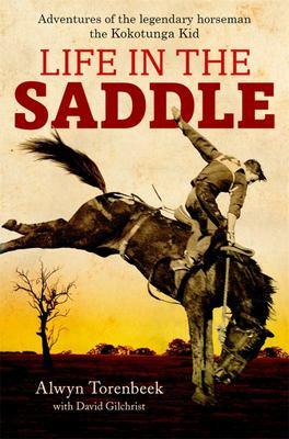 A Life in The Saddle: Adventures of Legendary Horseman, the Kokotunga Kid