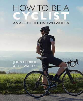 How to be a Cyclist: An A-Z of Life on Two Wheels