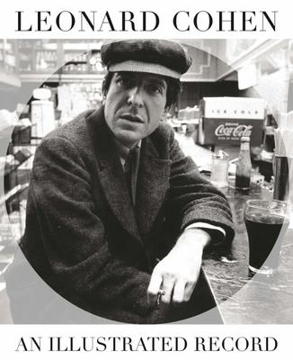 Leonard Cohen An Illustrated Record