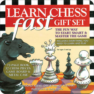 Learn Chess FastThe Fun Way to Start Smart and Master the Game