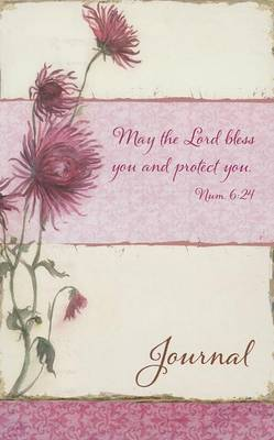 May the Lord Bless You and Protect You. Journal: Num. 6:24