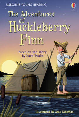 The Adventures of Huckleberry Finn (Usborne Young Reading)