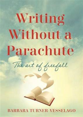 Writing Without a Parachute: the Art of Freefall