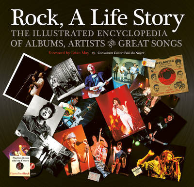 Rock, A Life Story: The Illustrated Encyclopedia to Albums, Artists and Great Songs