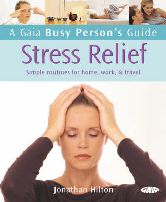 Stress Relief: Simple Routines for Home, Work and Travel