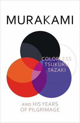 Colorless Tsukuru Tazaki and His Years of Pilgrimage (HB)