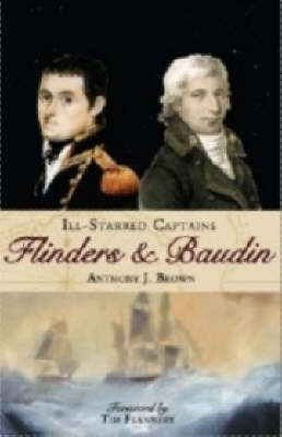 Ill-Starred Captains: Flinders and Baudin