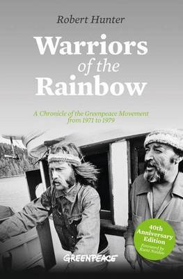 Warriors of the Rainbow: A Chronicle of the Greenpeace Movement from 1971 to 1979