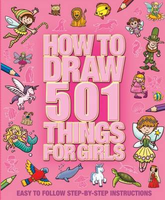 How to Draw 501 Things for Girls
