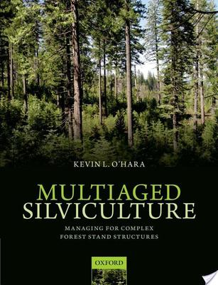Multiaged Silviculture Managing for Complex Forest Stand Structures