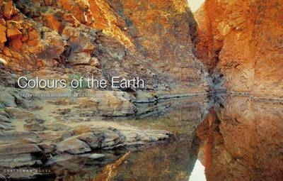 Colours of the Earth: Our Planet's Most Fascinating Natural Landscapes