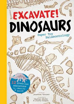 Excavate! Dinosaurs: Paper Toy Palaeontology