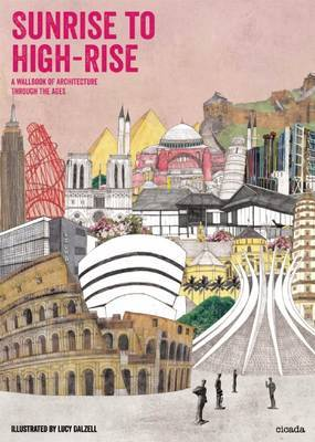 Sunrise to Highrise: A Wallbook of Architecture Through the Ages