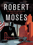 Robert Moses The Master Builder of New York City