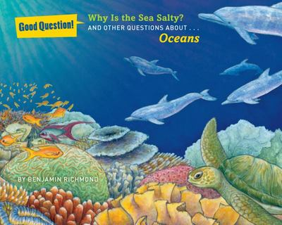 Why is the Sea Salty?: And Other Questions About Oceans