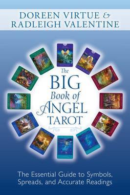Big Book of Angel Tarot: The Essential Guide to Symbols, Spreads, and Accurate Readings