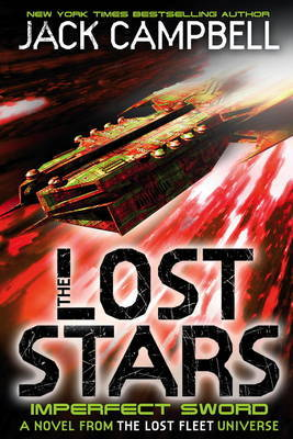 Lost Stars - Imperfect Sword: A Novel in the Lost Fleet Universe: Book 3