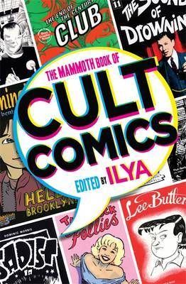 Mammoth Book Of Cult Comics: Lost Classics from Underground Independent Comic Strip Art