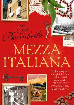 Mezza Italiana: an Enchanting Story About Love, Family, La Dolce Vita and Finding Your Place in the World