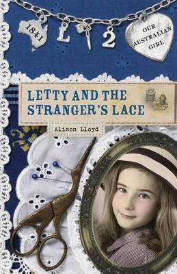 Letty and the Stranger's Lace (Our Australian Girl - Letty #2)